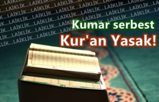 Kumar serbest, Kur'an-ı Kerim yasak!