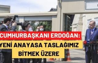 Cumhurbaşkanı Erdoğan: Yeni anayasa taslağımız...