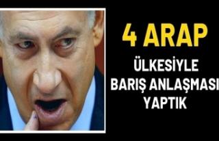 Teröristbaşı Netanyahu açıkladı: 4 Arap ülkesiyle...