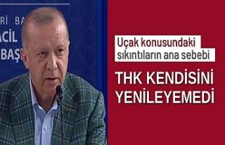 Cumhurbaşkanı Erdoğan: THK filosonu ve teknolojisini...
