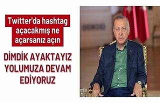 Cumhurbaşkanı Erdoğan'dan hashtag açanlara:...