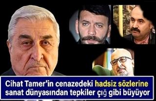 Cihat Tamer'in cenazedeki hadsiz sözlerine sanat...