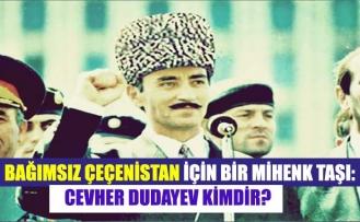 Bağımsız Çeçenistan için bir mihenk taşı: Cevher Dudayev