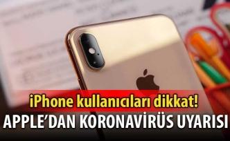 iPhone kullanıcıları dikkat! Apple'dan koronavirüs uyarısı!