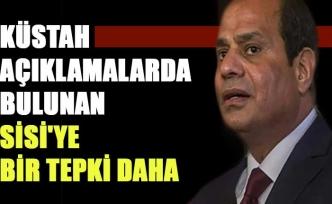 Küstah açıklamalarda bulunan Sisi'ye bir tepki daha