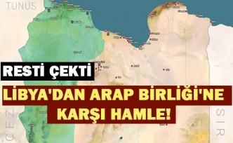 Resti çekti: Libya'dan Arap Birliği'ne karşı hamle!