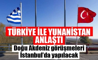 Türkiye ve Yunanistan görüşmelere İstanbul'da devam edecek