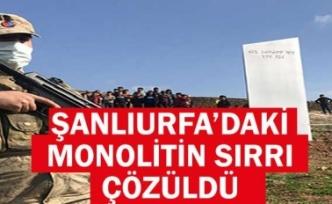 Cumhurbaşkanı Erdoğan konuştu, Şanlıurfa'daki monolit gizemi çözüldü