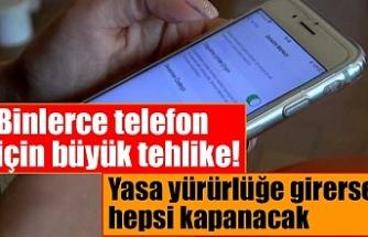 Binlerce telefon için büyük tehlike! Yasa yürürlüğe girerse hepsi kapanacak