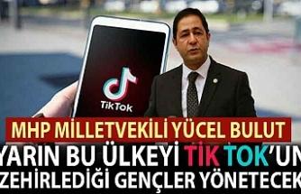 MHP Milletvekili Bulut: Yarın bu ülkeyi TikTok'un zehirlediği gençler yönetecek