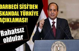 Darbeci Sisi'den skandal Türkiye açıklaması! Rahatsız oldular