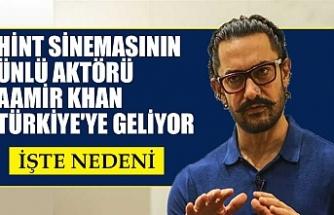 Hint sinemasının ünlü aktörü Aamir Khan Türkiye'ye geliyor