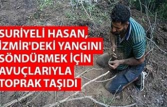 Suriyeli Hasan, İzmir'deki yangını söndürmek için avuçlarıyla toprak taşıdı