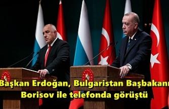 Başkan Erdoğan, Bulgaristan Başbakanı Borisov ile telefonda görüştü