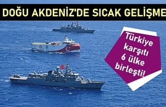 Doğu Akdeniz'de sıcak gelişme: Türkiye karşıtı 6 ülke birleşti!