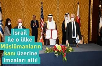 İsrail ile Bahreyn arasında Müslümanların kanı üzerine imzalar atıldı!