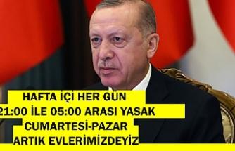 Cumhurbaşkanı Erdoğan: Sokağa çıkma sınırlaması cuma 21.00'den pazartesi 05.00'e kadar kesintisiz devam edecek