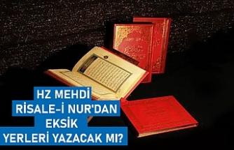 Hz Mehdi Risale-i Nur'dan eksik yerleri yazacak mı?