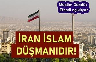 İran İslam düşmanıdır