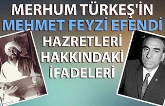 Merhum Türkeş'in Mehmet Feyzi Efendi Hazretleri hakkındaki ifadeleri