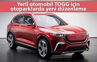 Yerli otomobil TOGG için otoparklarda yeni düzenleme