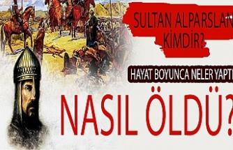Sultan Alparslan kimdir? Hayat boyunca neler yaptı? Nasıl öldü?