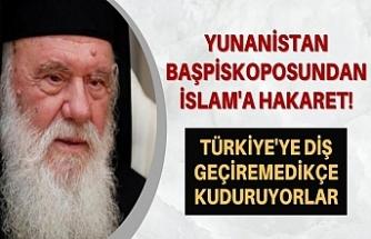 Yunanistan başpiskoposundan İslam'a hakaret!