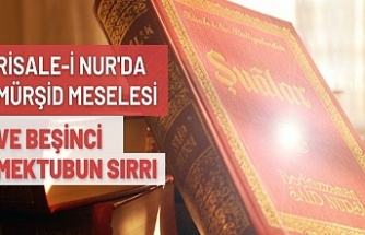 Risale-i Nur'da mürşid meselesi ve Beşinci mektubun sırrı