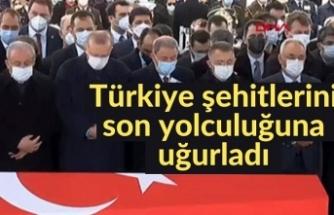Türkiye şehitlerini son yolculuğuna uğurladı