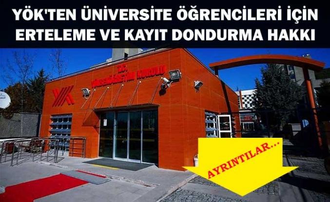 YÖK'ten üniversite öğrencileri için erteleme ve kayıt dondurma hakkı