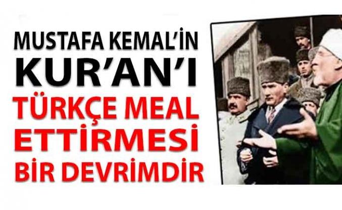 Mustafa Kemal'in Kur'an'ı Türkçe'ye Çevirtme Amacı