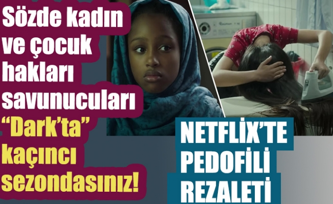 Netflix'e pedofili tepkisi yağıyor! İşte söz konusu film!