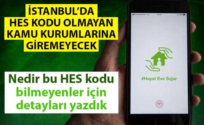İstanbul'da kamu kurumlarında HES kodu dönemi başladı